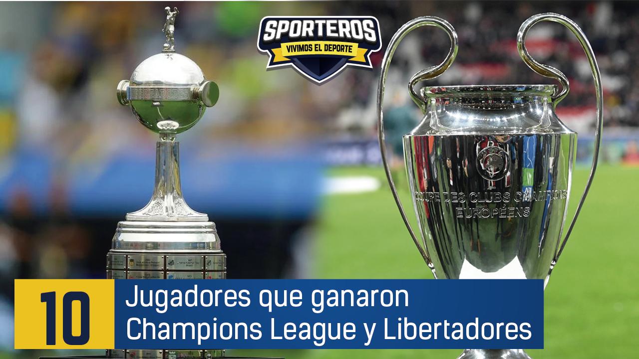 VIDEO: 10 jugadores que ganaron Champions y Copa Libertadores